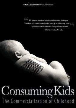 Consuming Kids - The Commercialization of Childhood