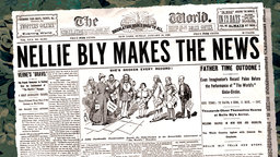 Nellie Bly Makes the News - A Legendary Investigative Reporter
